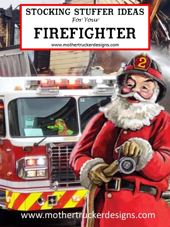 Stocking Stuffer Ideas for Your Firefighter